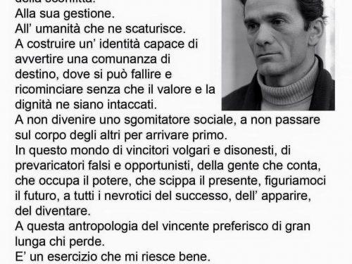 """""""Penso che sia necessario educare le nuove generazioni al valore della sconfitta."""" Pier Paolo Pasolini"""